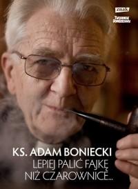 """""""Lepiej palić fajkę niż czarownice"""""""