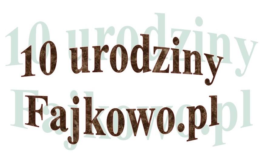 DDD na 10 urodziny Fajkowo.pl